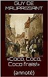 Coco, Coco, Coco frais (annoté) par Guy de Maupassant