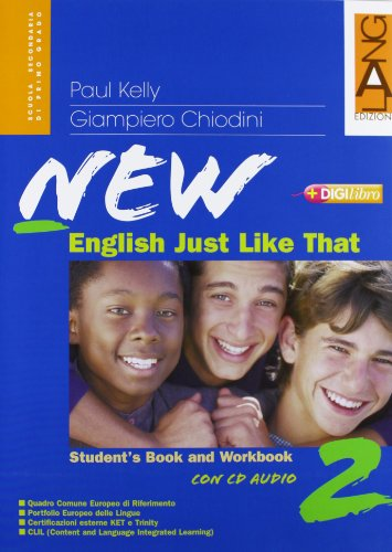 New english just like that. Student's book-Workbook. Per la Scuola media. Con CD Audio. Con CD-ROM. Con espansione online: 2