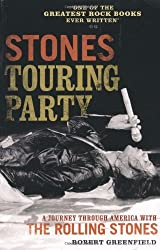 Stones Touring Party: A Journey Through America with the Rolling Stones by Robert Greenfield (2010-03-25)