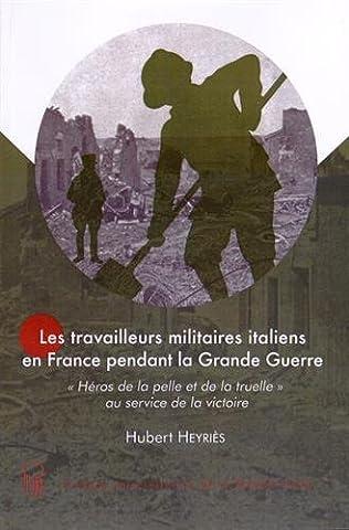 Les travailleurs militaires italiens en France pendant la Grande Guerre :