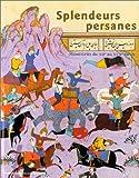 SPLENDEURS PERSANES. Manuscrits du XIIème au XVIIème siècle