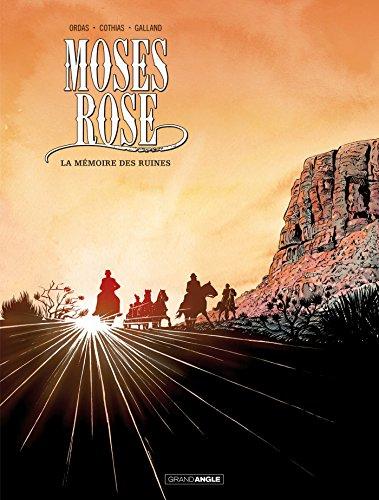 Moses Rose - volume 2 - La mémoire des ruines