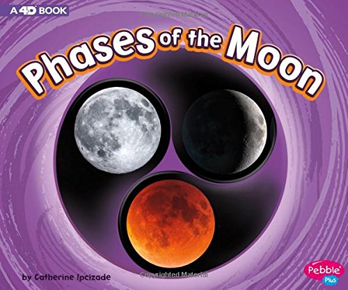 Phases of the Moon: A 4D Book (Cycles of Nature) por Catherine Ipcizade