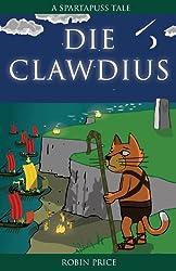 Die Clawdius (Spartapuss)