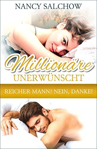 Millionäre unerwünscht: Reicher Mann? Nein, Danke! von [Salchow, Nancy]