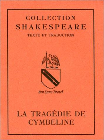 La Tragédie de Cymbeline, édition bilingue (français-anglais) par William Shakespeare
