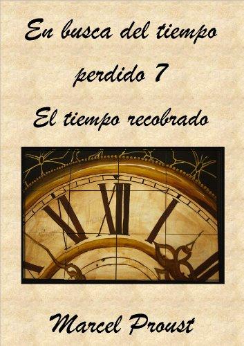 En busca del tiempo perdido VII. El tiempo recobrado por Marcel Proust