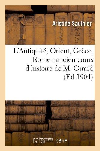 L'Antiquité, Orient, Grèce, Rome : ancien cours d'histoire de M. Girard