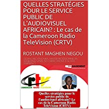 Quelles stratégies pour le service public de l'audiovisuel africain?: Le cas de la Cameroon Radio TeleVision (CRTV)