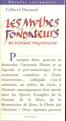 Les Mythes fondateurs de la franc-maçonnerie par Gilbert Durand