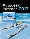 Autodesk Inventor by L. Scott Hansen (2012-06-12)