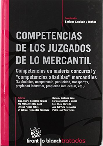 Competencias de los Juzgados de lo Mercantil de Enrique Sanjuan Muñoz (1 abr 2008) Tapa dura