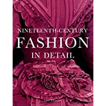 Nineteenth-Century Fashion in Detail by Lucy Johnston (2006-11-01)