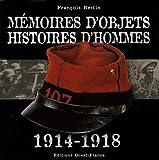 Mémoires d'objets, histoires d'hommes : 1914-1918