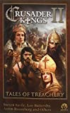 Crusader Kings II: Tales of Treachery by Steven Savile (4-Dec-2014) Paperback