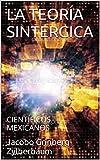 LA TEORÍA SINTERGICA: CIENTÍFICOS MEXICANOS