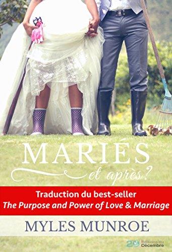 Mariés et après?: But et puissance de l'amour et du mariage