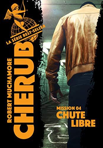 Cherub (Mission 4)  - Chute libre par Robert Muchamore