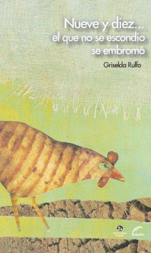 Nueve y Diez…: El que no se escondió se embromó por Griselda Rulfo