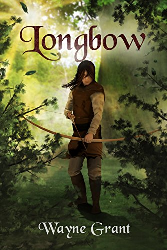 Longbow (The Saga of Roland Inness Book 1) (English Edition) por Wayne Grant