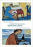 Charlotte Salomon: Bilder eines Lebens