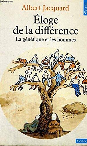 Eloge de la différence: La génétique et les hommes par Jacquard
