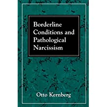 Borderline Conditions and Pathological Narcissism (The Master Work Series) by Kernberg, Otto F. (1995) Paperback