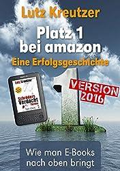 Platz 1 bei amazon - Der Autorenratgeber |: eBooks schreiben und verkaufen - Version 2016