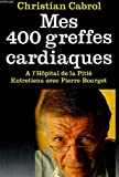 Mes quatre cents greffes cardiaques à l'Hôpital de la Pitié