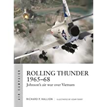Rolling Thunder 1965–68: Johnson's air war over Vietnam (Air Campaign)