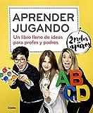 Aprender jugando: Un libro lleno de ideas para profes y padres (AUTOAYUDA SUPERACION)