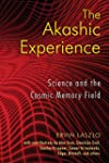 The Akashic Experience: Science and t...