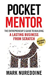 Pocket Mentor: The Entrepreneur's Guide to Building a Lasting Business from Scratch (Mastermind Included)