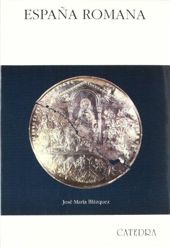 España romana (Historia. Serie Mayor) por José María Blázquez