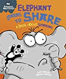 Elephant Learns to Share - A book about sharing...