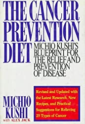 The Cancer Prevention Diet: Michio Kushi's Nutritional Blue Print for the Prevention and Relief of Disease by Michio Kushi (1993-07-03)