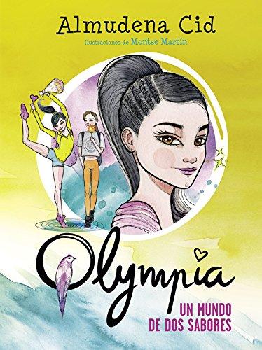 Un mundo de dos sabores (Serie Olympia 3) por Almudena Cid