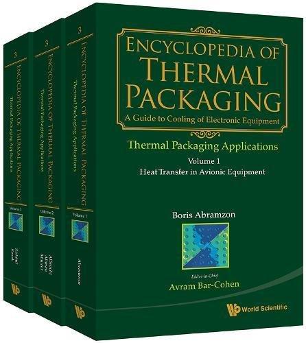 Encyclopedia of Thermal Packaging: Set 3: Thermal Packaging Applications: (A 3volume Set)
