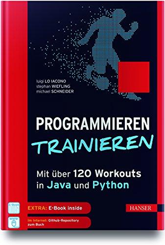 Programmieren trainieren: Mit über 120 Workouts in Java und Python