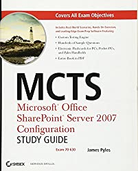 MCTS - Microsoft Office SharePoint Server 2007 Configuration Study Guide: Exam 70-630