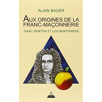 Aux origines de la Franc-maçonnerie : Issac Newton et les newtoniens