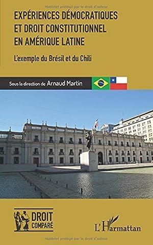 Expériences démocratiques et droit constitutionnel en Amérique latine: L'exemple du