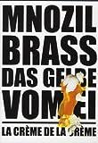 Mnozil Brass - Das Gelbe vom Ei / La Crème de la Crème