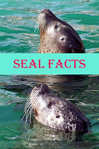 seals facts: Photobook of seals Facts with real images and Facts that you should know that's so amazing (Fun Facts 4) (English Edition)