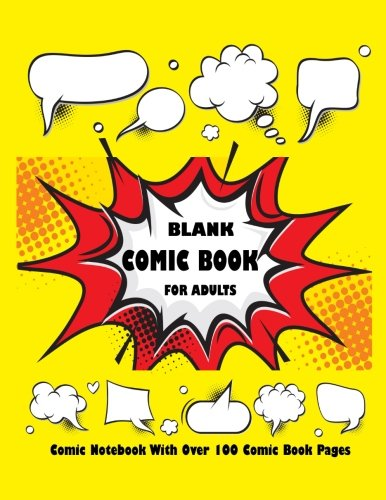 """Blank Comic Book For Adults : Comic Notebook With Over 100 Comic Book Pages: Create Your Own Comic With This Big 8.5 x 11"""" Blank Comic Book: Volume 4 (Blank Comic Books For Adults)"""