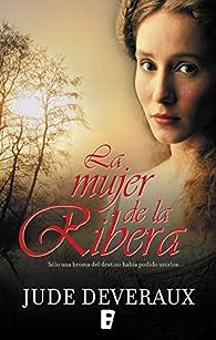 La mujer de la ribera : Serie James River 3 par Jude Deveraux