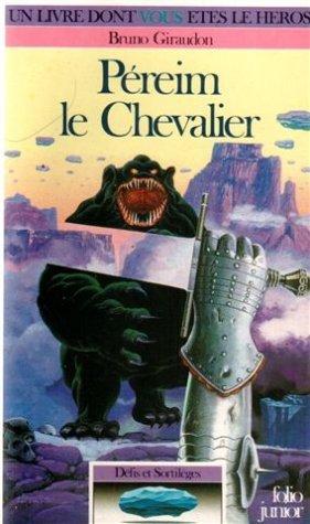 Défis et sortilèges, Tome 3 : Péreim le Chevalier