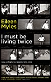 I Must Be Living Twice: New and Selected Poems 1975 - 2014 (English Edition)