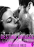 destins crois?s love games new romance