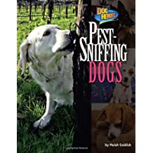 Pest-Sniffing Dogs (Dog Heroes)